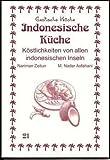Indonesische Küche: Köstlichkeiten von allen indonesischen Inseln