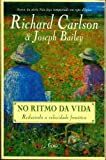 img - for No Ritmo da Vida: Reduzindo a Velocidade Frenetica (Portuguese Edition) book / textbook / text book