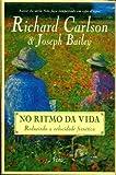 img - for No Ritmo da Vida: Reduzindo a Velocidade Frenetica (Portuguese Edition) book / textbook / text book