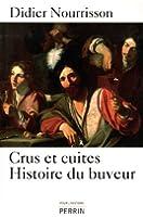 Crus et cuites, Histoire du buveur