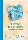 Poder del Perdon, El [Hardcover]  by Meyer, Joyce (Spanish Edition)