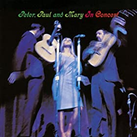 Peter, Paul & Mary - In Concert (disc 1)