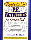 img - for Ready-To-Use P. E. Activities for Grades K-2 (Ready-To-Use Physical Education Activities) book / textbook / text book