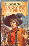Harry Pay the Pirate (Knight Books) (0340320966) by Nye, Robert