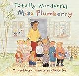 Totally Wonderful Miss Plumberry Michael Rosen