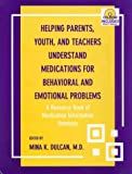 img - for Helping Parents, Youth and Teachers Understand Medications for Behavioral and Emotional Problems: A Resource Book of Medication Information Handouts (Book with CD-ROM for Windows & Macintosh) book / textbook / text book