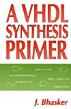 img - for A VHDL Synthesis Primer book / textbook / text book