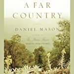 A Far Country: A Novel | Daniel Mason