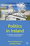 Politics in Ireland: Convergence and Divergence in a Two-Polity Island (Comparative Government and Politics)
