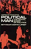Political Man: The Social Bases of Politics, Expanded Edition (0801825229) by Seymour Martin Lipset