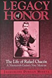 Legacy of Honor: The Life of Rafael Chacon, a Nineteenth-Century New Mexican