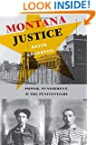 Montana Justice: Power, Punishment, and the Penitentiary