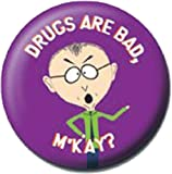 Official Merchandise Mini Button Badge - South Park Drugs Are Bad, M'Kay ?