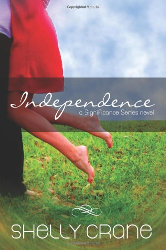 Independence: A Significance Series Novel (Signifiance) (Volume 4)