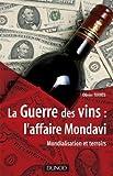 La Guerre des vins : l'affaire Mondavi - Mondialisation et terroirs : Mondialisation et terroirs (Hors collection)