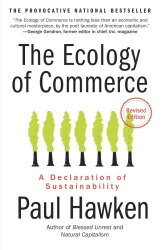 The Ecology of Commerce Revised Edition: A Declaration of...