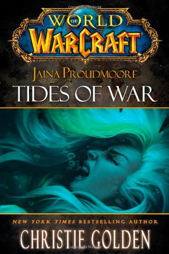World of Warcraft: Jaina Proudmoore: Tides of War: Christie Golden: 9781416550761: Amazon.com: Books