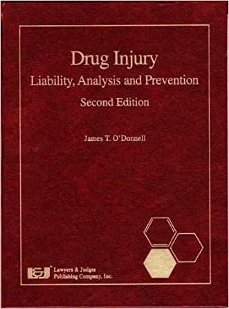 Drug Injury: Liability, Analysis and Prevention, Second Edition written by James T. O%27Donnell