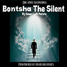 Bontsha the Silent (       UNABRIDGED) by Issac Leib Peretz Narrated by David Ian Davies