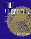 img - for Public Administration: Understanding Management, Politics and Law in the Public Sector book / textbook / text book
