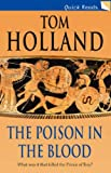 The Poison in the Blood (Quick Reads) (0349119643) by Holland, Tom