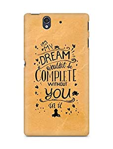 AMEZ my dream wouldnt have been complete without you Back Cover For Sony Xperia Z