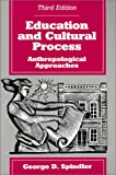 img - for Education and Cultural Process: Anthropological Approaches book / textbook / text book