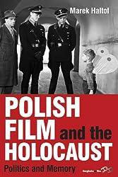 Polish Film and the Holocaust: Politics and Memory