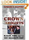 Crown Heights: Blacks, Jews, and the 1991 Brooklyn Riot (Brandeis Series in American Jewish History, Culture, and Life)