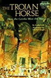 The trojan horse :  How the greeks won the war /