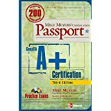 Mike Meyers' A+ Certification Passport, Third Edition (Mike Meyers' Certficiation Passport)by Michael Meyers