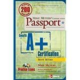 Mike Meyers' A+ Certification Passport, Third Edition (Mike Meyers' Certficiation Passport)by Michael Meyers