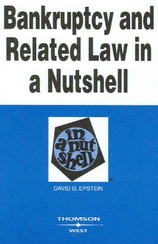 Bankruptcy and Related Law in a Nutshell (In a Nutshell (West Publishing))