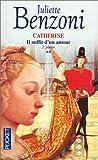 echange, troc Juliette Benzoni - Il suffit d'un amour, tome 2 : Catherine