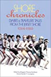 Shore Chronicles: Diaries and Travelers Tales from the Jersey Shore 1764-1955