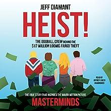 Heist: The Oddball Crew Behind the $17 Million Loomis Fargo Theft   Livre audio Auteur(s) : Jeff Diamant Narrateur(s) : Jeffrey Kafer