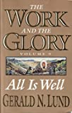 All is Well (Work and the Glory, 9) (1573458783) by Lund, Gerald N.