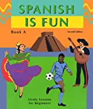 Spanish Is Fun: Book A (Spanish Edition)