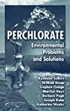 Perchlorate: Environmental Problems and Solutions (0849380812) by Sellers, Kathleen