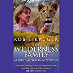 The Wilderness Family | Kobie Kruger