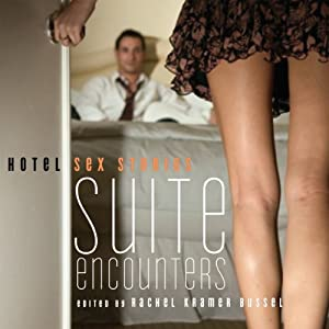 Suite Encounters: Hotel Sex Stories | [Rachel Kramer Bussel]