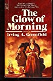The Glow of Morning (0440031214) by Irving A. Greenfield