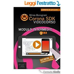 Corona SDK Videocorso. Modulo intermedio: Volume 1 (Esperto in un click)
