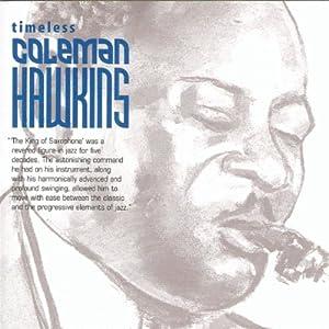 Timeless Coleman Hawkins