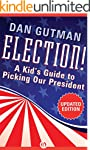 Election!: A Kid's Guide to Picking O...