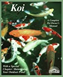 img - for Koi: Everything about Selection, Care, Nutrition, Diseases, Breeding, Pond Design and Maintenance, and Po (Barron's Complete Pet Owner's Manuals) Paperback - August, 1995 book / textbook / text book