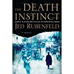The Death Instinct   Jed Rubenfeld