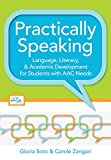 img - for Practically Speaking: Language, Literacy, and Academic Development for Students with AAC Needs book / textbook / text book