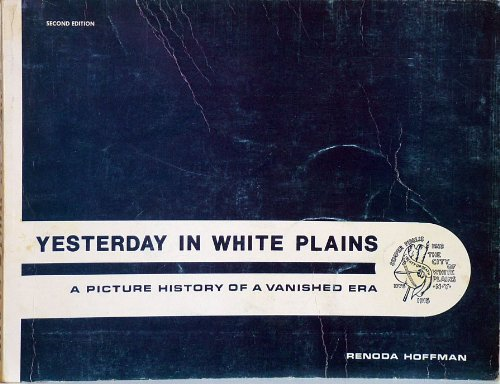 Yesterday in White Plains: A picture history of a vanished era (White Plains New York compare prices)