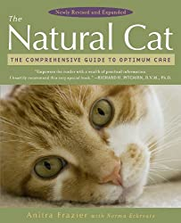 The Natural Cat- The Comprehensive Guide to Optimum Care